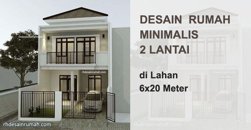 Desain Rumah 6x20 Meter 2 Lantai Minimalis Contoh Gambar Denah