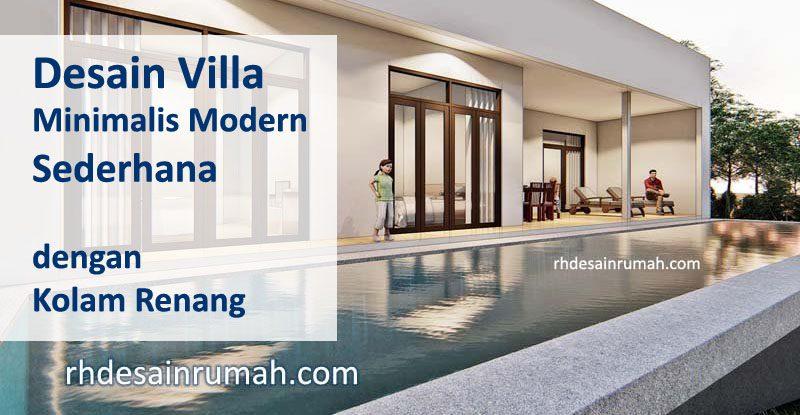 Desain Rumah Villa dengan Kolam Renang, Minimalis