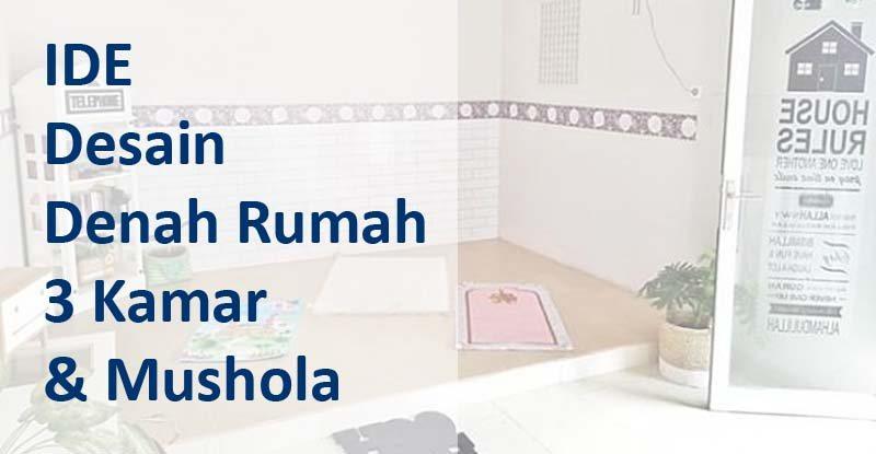 Denah Rumah 3 Kamar dan Mushola