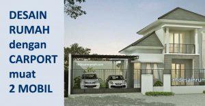 Desain Rumah Carport 2 Mobil / Garasi