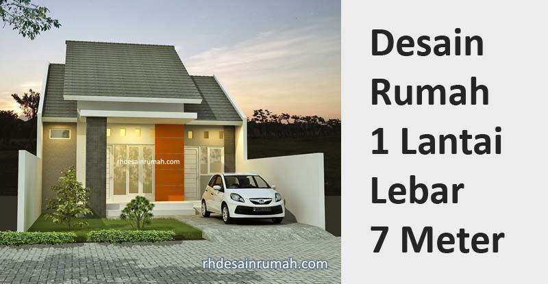 Desain Rumah 1 Lantai Lebar 7 Meter