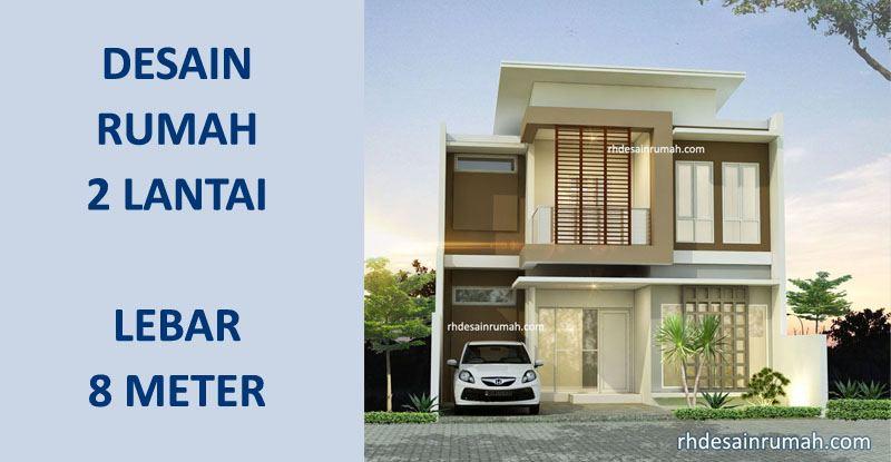 Desain Rumah Lebar 8 Meter 2 Lantai