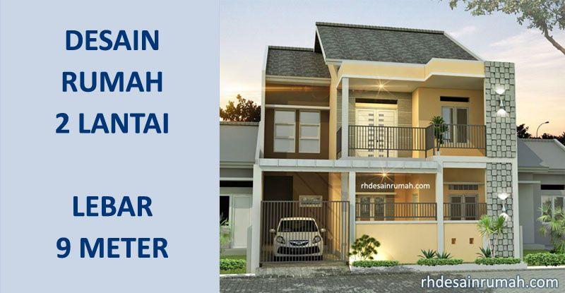 Desain Rumah Lebar 9 Meter 2 Lantai