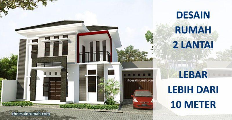 Desain Rumah 2 Lantai Lebar Diatas 10 meter