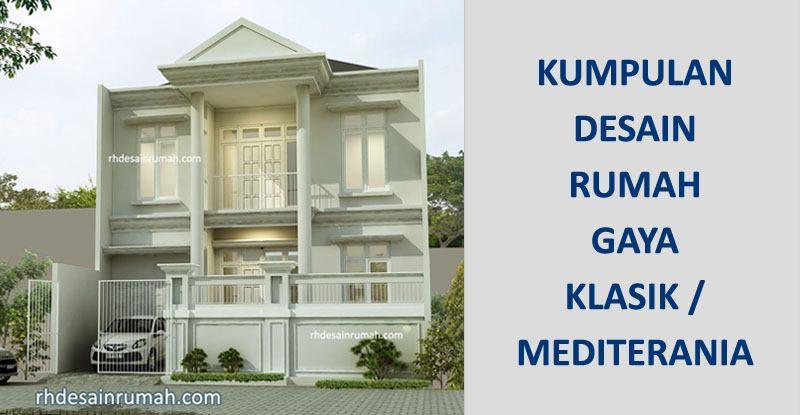 Desain Rumah Klasik / Mediterania