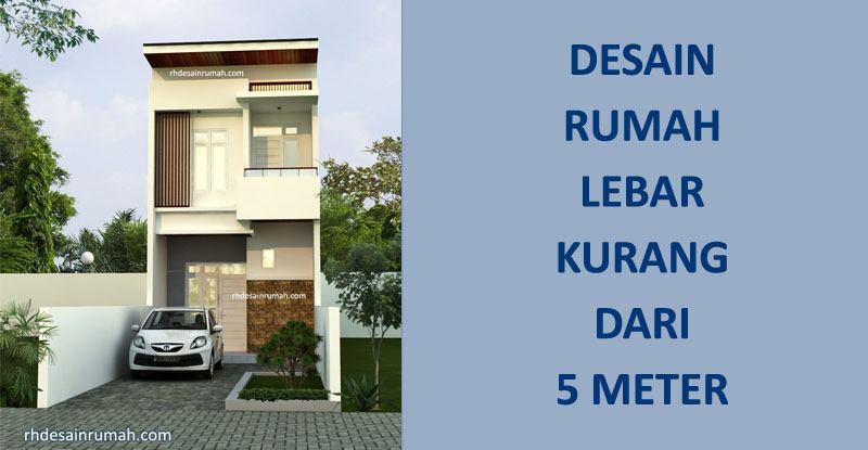 Desain Rumah Lebar Dibawah 5 meter